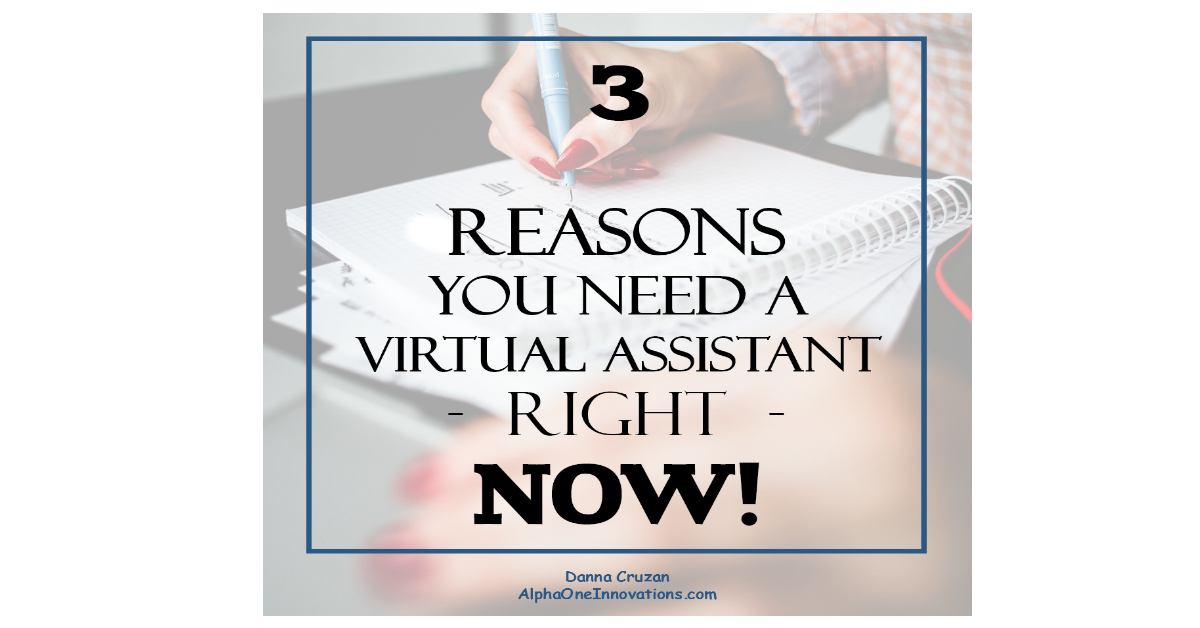 3 Reasons You Need a Virtual Assistant Now