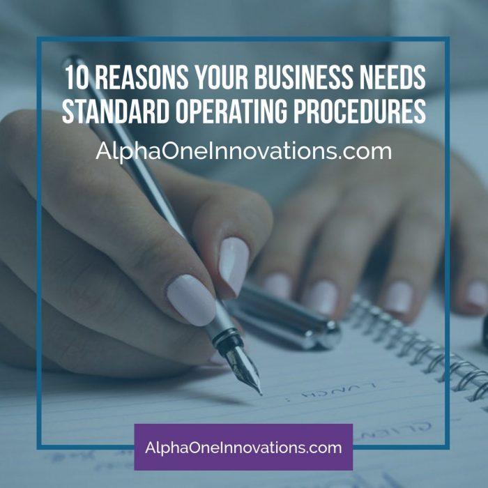 10 Reasons Your Business Needs SOPs (Standard Operating Procedures)