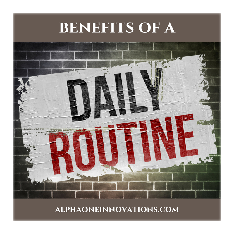 Make It A Habit – The Benefit Of A Routine & Habit Filled Day