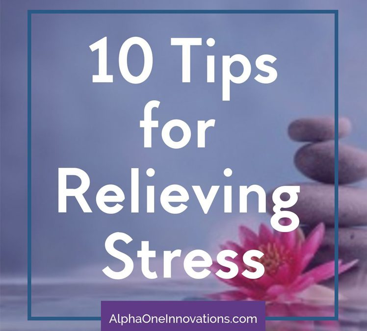 10 Tips for Relieving Stress